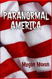 Paranormal America, Megan Moxon, Jason W. Moxon, 1492947679