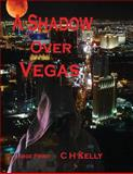 A Shadow over Vegas Large Print, C. Kelly, 1494237679