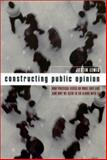 Constructing Public Opinion 9780231117678
