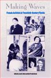 Making Waves : Female Activists in Twentieth-Century Florida, Davis, Jack E., 0813027675