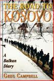 The Road to Kosovo, Greg Campbell, 0813337674