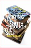 Writing the South Through the Self : Explorations in Southern Autobiography, Inscoe, John C., 0820337676