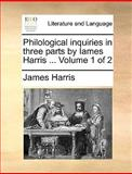 Philological Inquiries in Three Parts by Iames Harris, James Harris, 1140937677