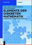 Elemente der Diskreten Mathematik : Zahlen und Zählen, Graphen und Verbände, Diekert, Volker and Kufleitner, Manfred, 3110277670