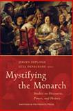 Mystifying the Monarch : Studies on Discourse, Power, and History, , 9053567674