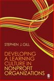 Developing a Learning Culture in Nonprofit Organizations, Gill, Stephen J., 1412967678