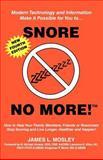 Snore No More, James L. Mosley, 1884687679