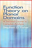 Function Theory on Planar Domains : A Second Course in Complex Analysis, Fisher, Stephen D., 0486457680