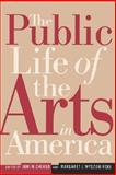 The Public Life of the Arts in America, , 0813527686