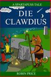 Die Clawdius, Robin Price, 0954657683