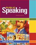 Public Speaking : Concepts and Skills for a Diverse Society, Jaffe, Clella, 1111347689