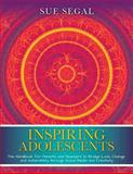 Inspiring Adolescents, Sue Segal, 1492367680