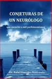 Conjeturas de un Neurólogo Que Escuchó a Mil Parkinsonianos, Rafael Maldonado, 1494897687