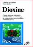 Dioxine Chemie Analytik Vorkommen Umweltverhalten und Toxikologie, Ballschmiter, 352728768X