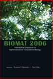 Biomat 2006 : International Symposium on Mathematical and Computational Biology, Rubem P. Mondaini, Rui Dilao, 9812707689