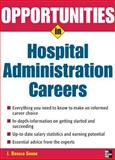 Opportunities in Hospital Administration Careers, Snook, I. Donald, 0071467688
