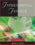 International Finance : A Casebook, Desai, Mihir A., 0471737682