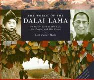 The World of the Dalai Lama, Gill Farrer-Halls, 0835607682