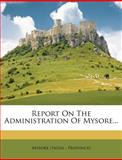 Report on the Administration of Mysore..., , 1275237681