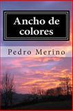 Ancho de Colores, Pedro Merino, 1492807680