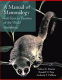 A Manual of Mammalogy : With Keys to Families of the World, Martin, Robert E. and Pine, Ronald H., 1577667689
