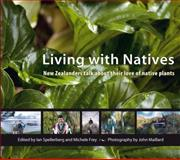 Living with Natives : New Zealanders Talk about Their Love of Native Plants, , 1877257680