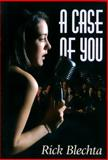 A Case of You, Rick Blechta, 1894917685