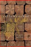 Yellowrocket, Todd Boss, 0393067688