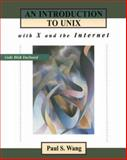 An Introduction to UNIX with X and the Internet, Wang, Paul S., 0534947689
