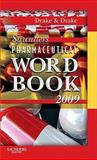 Saunders Pharmaceutical Word Book 2009, Drake, Randy and Drake, Ellen, 1416037683