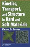 Kinetics and Transport in Soft and Hard Materials, Green, Peter F., 1574447688