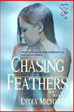 Chasing Feathers : New Castle Series 4, Michaels, Lydia, 1618857681