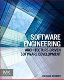 Software Engineering : Architecture-Driven Software Development, Schmidt, Richard, 0124077684