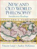 New and Old World Philosophy : Introductory Readings, Luizzi, Vincent and McKinney, Audrey, 0130157686