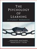 The Psychology of Learning, Machado, Armando and Silva, Francisco J., 0130917680