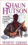 White Ghost, Shaun Hutson, 0751507687