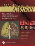 Imaging of the Airway : Functional and Radiologic Correlations, Naidich, David P. and Gefter, Warren B., 0781757681