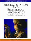 Biocomputation and Biomedical Informatics : Case Studies and Applications, Athina Lazakidou, 1605667684