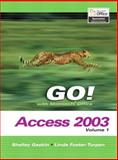 GO Series : Microsoft Access 2003, Vol. 1 and Student CD Package, Gaskin, Shelley and Foster-Turpen, Linda, 0132437686