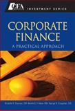 Corporate Finance : A Practical Approach, Clayman, Michelle R. and Troughton, George H., 0470197684