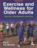 Exercise and Wellness for Older Adults : Practical Programming Strategies, Van Norman, Kay A., 0736057684