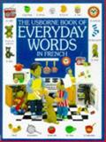 Everyday Words in French, Jo Litchfield, 0746027680