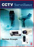 CCTV Surveillance : Video Practices and Technology, Kruegle, Herman, 0750677686