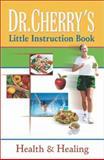 Dr. Cherry's Little Instruction Book, Reginald B. Cherry, 0764227688