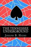 The Tennessee Underground, Joseph Hicks, 1482047683
