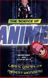 The Science of Anime, Lois H. Gresh and Robert Weinberg, 1560257687