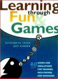 Learning Through Fun and Games, Elyssebeth Leigh and Jeff Kinder, 007470768X