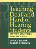 Teaching Deaf and Hard of Hearing Students : Content, Strategies, and Curriculum, Stewart, David A. and Kluwin, Thomas N., 020530768X