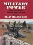 Military Power : Land Warfare in Theory and Practice, , 0714647683