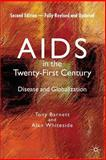 AIDS in the Twenty-First Century : Disease and Globalization, Barnett, Tony and Whiteside, Alan, 1403997683